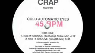 Cold Automatic Eyes - Nasty Groove (Close Your Eyes Mix)