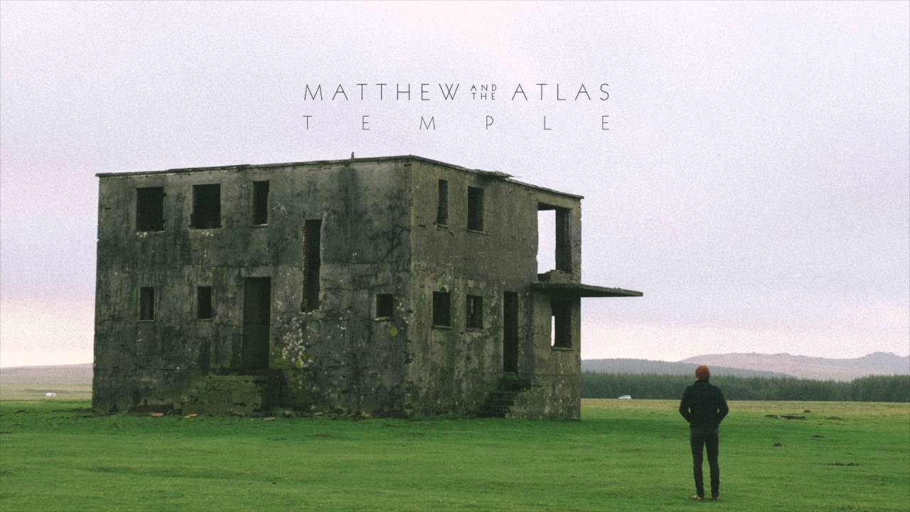 matthew-and-the-atlas-temple-official-audio-matthew-and-the-atlas