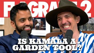 Is Kamala A Garden Tool? | Flagrant 2 with Andrew Schulz and Akaash Singh