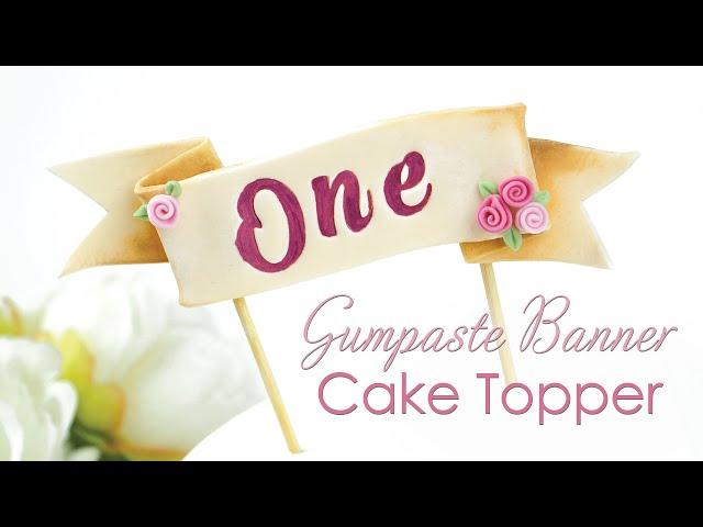 Gumpaste Ribbon Banner Cake Topper Tutorial