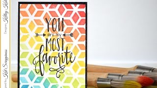 You Are My Most Favorite! - Featuring 2 Step stencils and Clarity Brushes