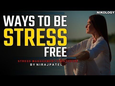 Ways To Be Stress Free | Stress Management Strategies By Nirajpatel Motivational Video