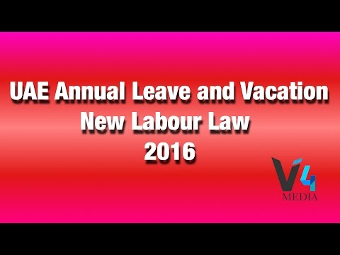 UAE Annual Leave and Vacation New Rules 2016 | UAE Annual Leave and Vacation (New Labour Law)