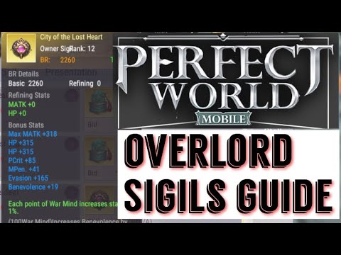 THE BEST OVERLORD SIGILS AND SEALS GUIDE AND WAR MIND STATS ! NEWEST GEAR IN PERFECT WORLD MOBILE!