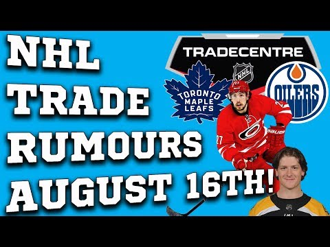 NHL Trade Rumours! Leafs and Oilers! (August 16th)