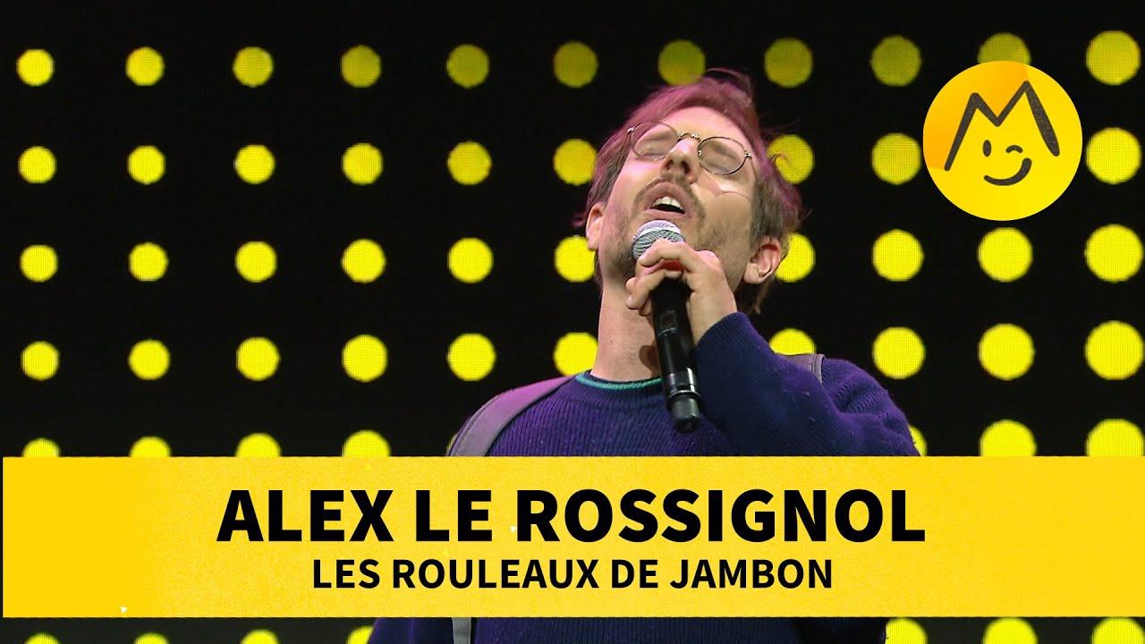 Alexis Le Rossignol –  Les Rouleaux de jambon