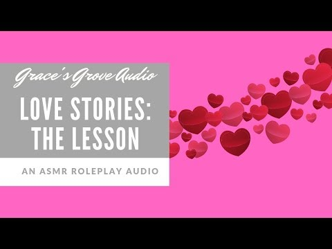 Love Stories: The Lesson [Romance] [Roleplay] [Whispers]
