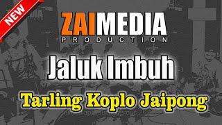 TARLING TENGDUNG KOPLO JAIPONG JALUK IMBUH (COVER) Zaimedia Production Group Feat Mbok Cayi