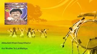 Attaullah Khan Essa Khailvi - Koi Modhe Te Loi Mahiya