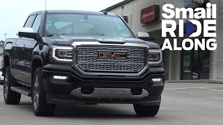 Smail Ride Along - 2016 GMC Sierra Denali Test Drive and Review