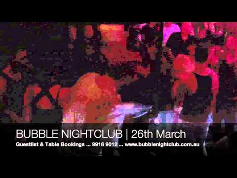 Bubble Nightclub Melbourne - 26th March