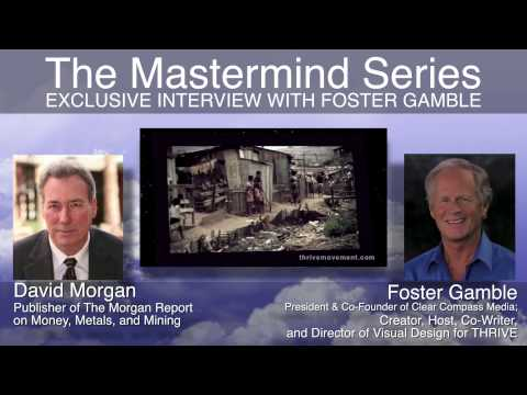 David Morgan EXCLUSIVE INTERVIEW with Foster Gamble #ThriveMovement