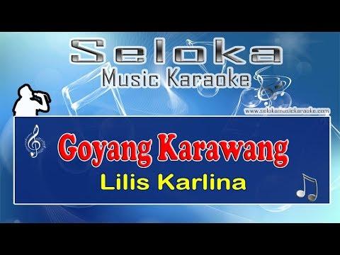 Goyang Karawang - Lilis Karlina | Karaoke musik Version Keyboard + Lirik tanpa vokal