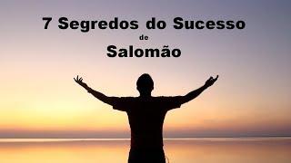 7 Segredos do Sucesso de Salomão