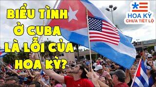 Biểu Tình ở Cuba Là Lỗi của Hoa Kỳ? | Hoa Kỳ Chưa Tiết Lộ