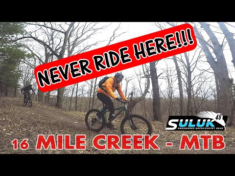NEVER RIDE HERE!!! - 16 Mile Creek - On The Trail - Episode #54