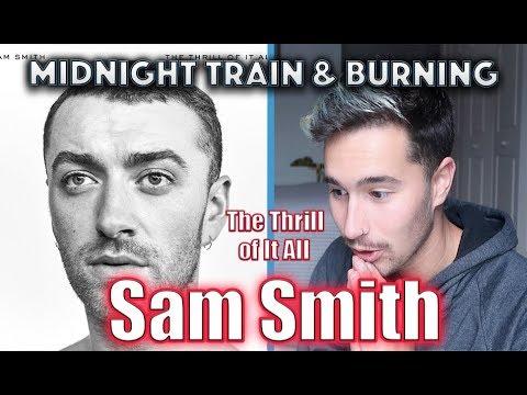 SAM SMITH - MIDNIGHT TRAIN & BURNING (NUEVO DISCO) | Reacción