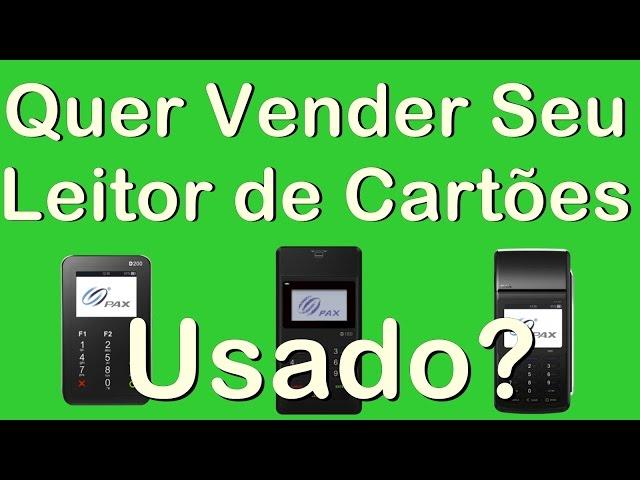 Leitor de Cartões Usado. Quer Vender o Seu?