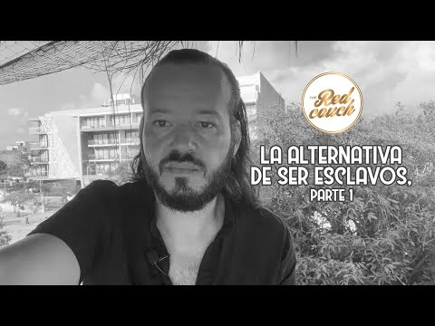 La alternativa de ser esclavos