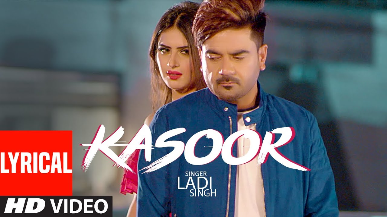Kasoor: Ladi Singh (Full Lyrical Song) | Aar Bee | Bunty Bhullar | Latest Punjabi Songs