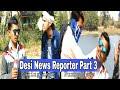 Desi News Reporter Part-3 | Faking News |Funny News|Round2hell | R2h | Balram Hashpal