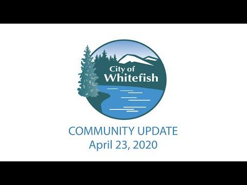 Whitefish Community Update - April 23, 2020