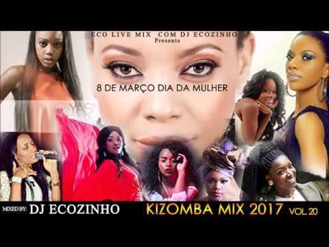 8 De Março Dia Da Mulher (Kizomba Mix 2017 ) Vol. 20 - Eco Live Mix Com Dj Ecozinho