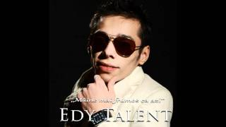 Edy Talent - Beau de suparare