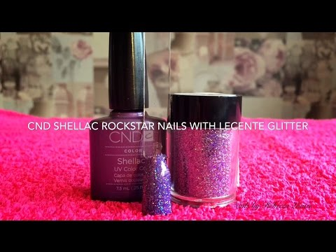 CND Shellac Rockstar Nails With Lecente Glitter Tutorial