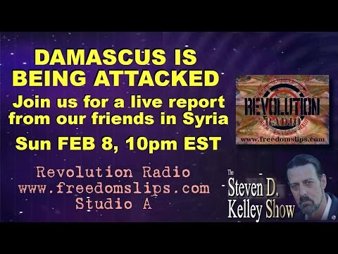 The Steven D Kelley Show 2 08 2015 Attack on Damascus