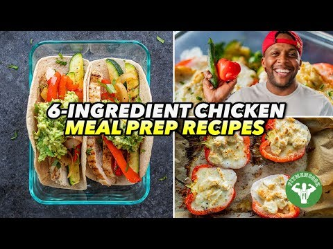 Meal Prep 3 Easy 6-Ingredient Chicken Recipes