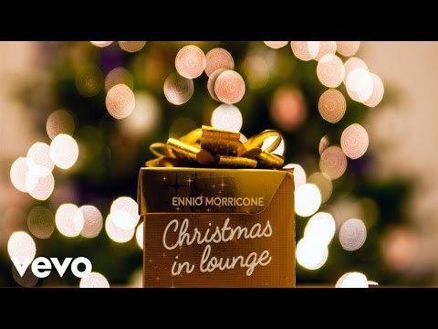 Ennio Morricone - Christmas in Lounge (High Quality Audio)