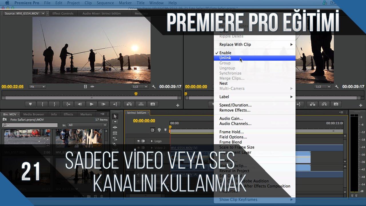 Premiere Pro Eğitimi 21 - Sadece video veya ses kanalını kullanmak