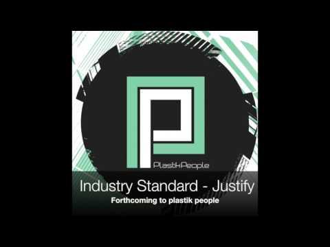 Industry Standard - Justify - Plastik People