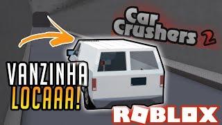 Roblox: Car Crushers 2 Beta - A batida de vanzinha insana !!!