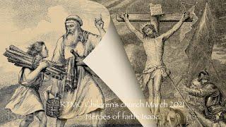 RTMC Children's Church ONLINE | 07-03-2021 | Heroes of Faith | Ep 5