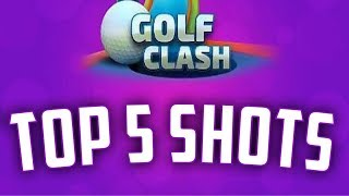 Golf Clash Top 5 Shots of the Week #1