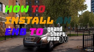 HOW TO INSTALL AN ENB TO GTA 4