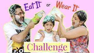 EAT IT or WEAR IT - ft. Mom & Dad  #Challenge #Fun #Kids #Comedy #MyMissAnand