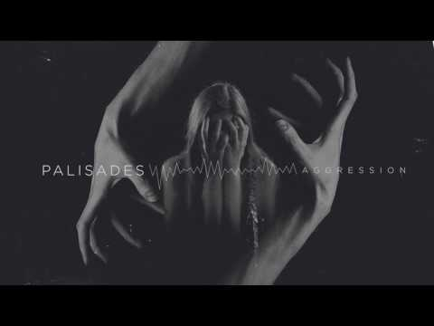 Palisades - Aggression