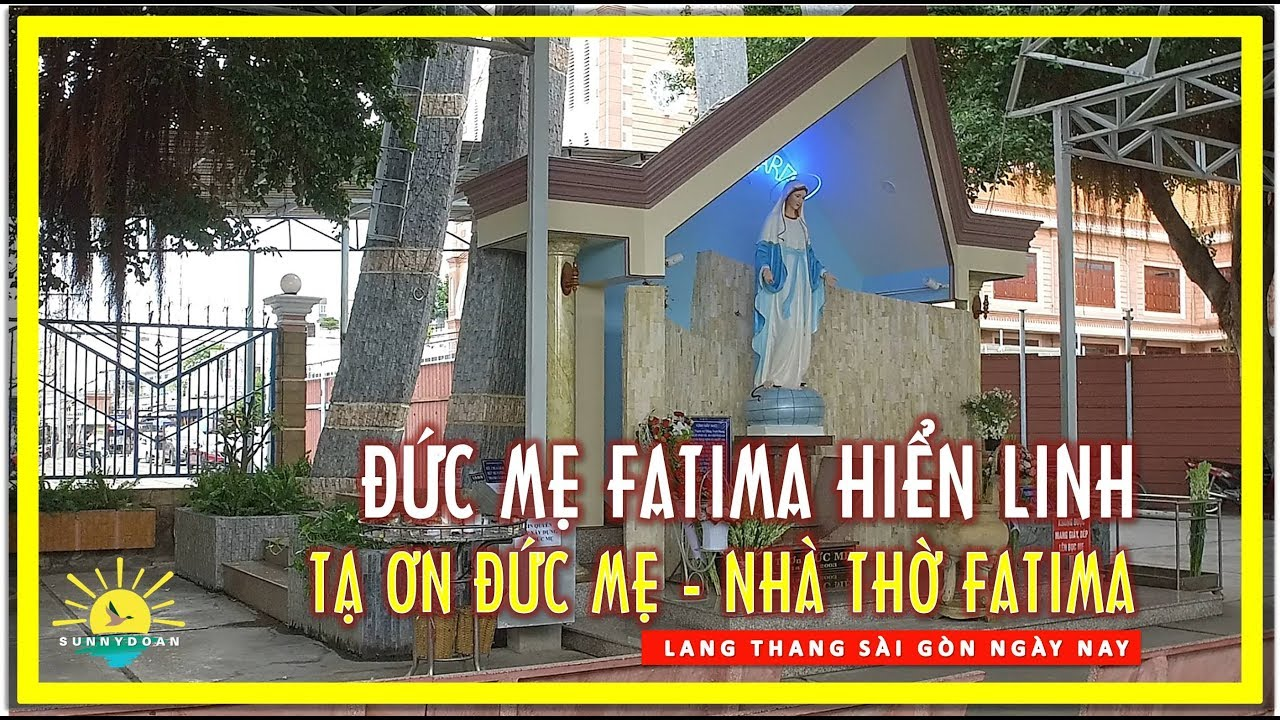 ĐỨC MẸ FATIMA HIỂN LINH ✅ Tạ ơn Đức Mẹ Nhà Thờ Fatima Bình triệu | lang thang sài gòn