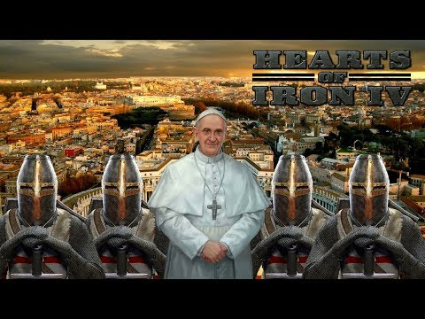 Hearts of Iron IV Modern Day Vatican City! Episode 2: The Pope Takes Over Italy!