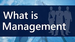 What is Management Definition | Management for beginners | MBA lectures | SimplyInfo.net