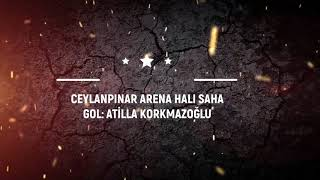 CEYLANPINAR ARENA'DA ATILMIŞ EN İYİ 25 GOL (TEMMUZ 2018 -MART 2019-)