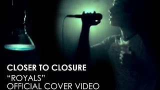 "Lorde - ""Royals"" Cover by Closer To Closure [Official Cover Video]"
