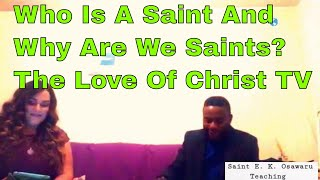 Who Is A Saint? (The Love Of Christ Television Studio)