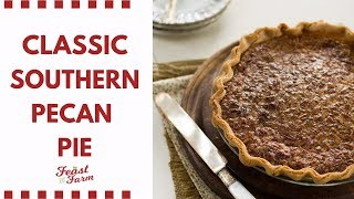 How to Make Classic Southern Pecan Pie