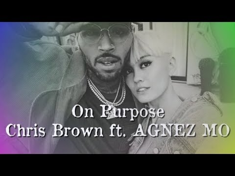 Chris Brown feat AGNEZ MO On Purpose (New Single)