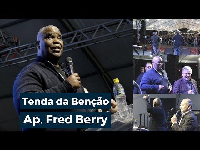Ap. Fred Berry - Tenda da Benção - Sábado Noite