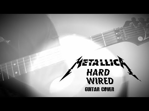 METALLICA - HARDWIRED (Guitar Cover)